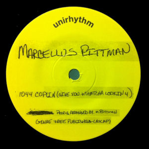 MARCELLUS PITTMAN / JOHN CANNON - 1044 Coplin (Give You Whatcha Lookin 4) / J.C.'s Groove  (UNIRHYTHM)