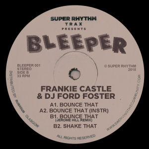 FRANKIE CASTLE & DJ FORD FOSTER - Bounce That  (BLEEPER)
